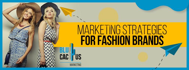 Blucactus Candada - Marketing strategies for fashion brands