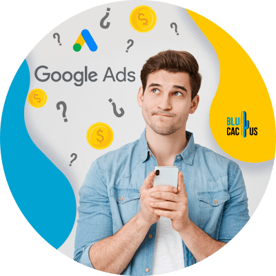 BluCactus - How much does Google Ads cost? - professional person