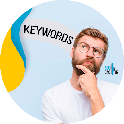 Blucactus - Start creating content around keywords - Man thinking