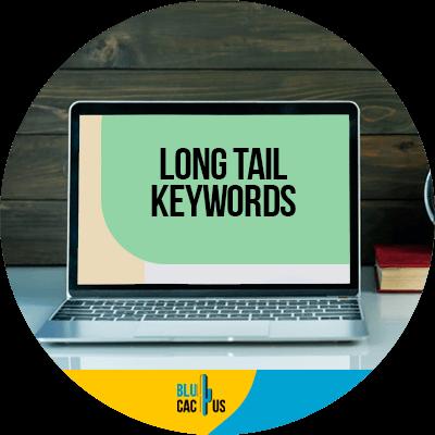 Blucactus - Focus on long tail keywords - A laptop