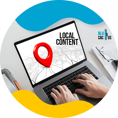 BluCactus - Create local content - Somebody using a laptop that shows a location