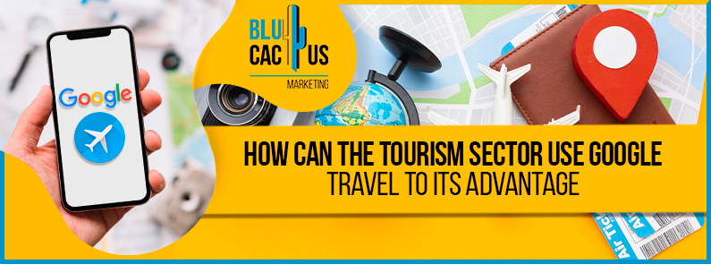 Blucactus-How-can-the-tourism-sector-use-Google-Travel-to-its-advantage-cover-page
