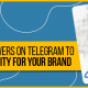 BluCactus - The app of the moment: Telegram and How to get followers to create a community for your brand - banner