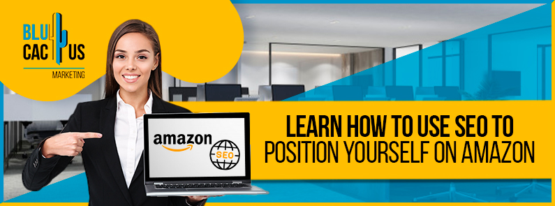 BluCactus - SEO to position yourself on Amazon - banner