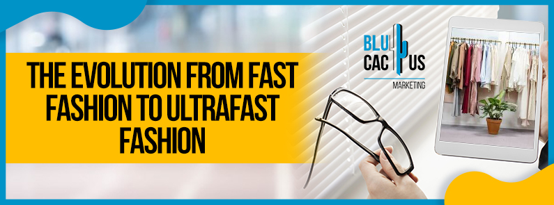 Blucactus - All about fast and ultra-fast fashion
