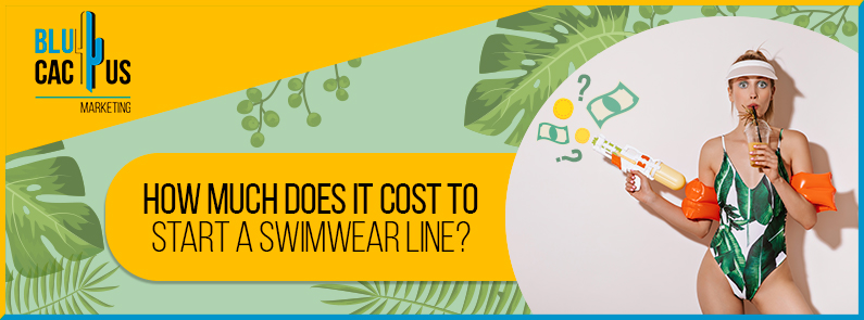 BluCactus - How much does it cost to start a swimwear line?