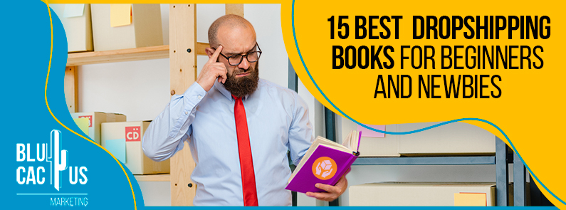 Blucactus - 15 Best Dropshipping Books for Beginners