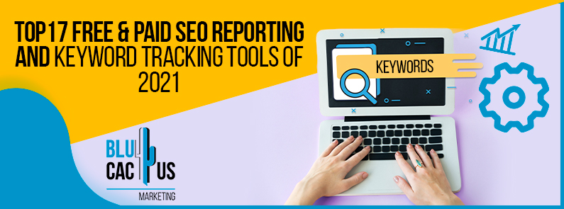 Blucactus-Top-17-Free-_-Paid-SEO-reporting-and-keyword-tracking-Tools-of-2021-cover-page